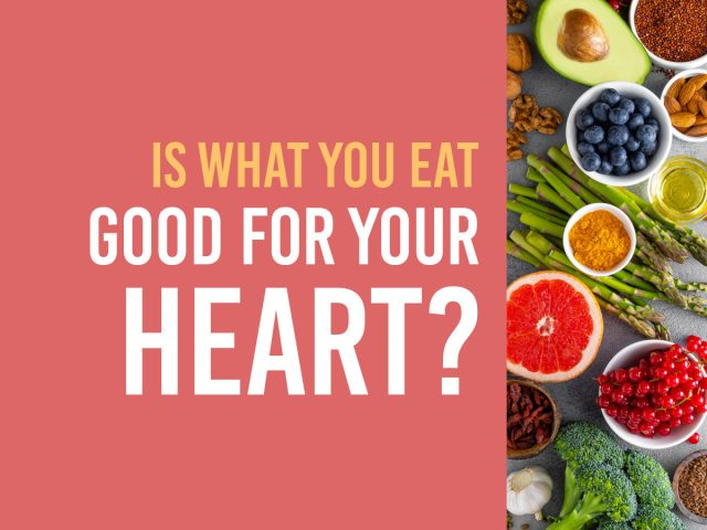 Video: Is What You Eat Good for Your Heart?